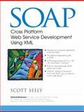 Soap : Cross Platform Internet Development Using XML, Seely, Scott, 0130907634