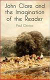 John Clare and the Imagination of the Reader, Chirico, Paul, 0230517633