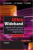 Ultra Wideband Signals and Systems in Communication Engineering, M. Ghavami and Lachlan Michael, 0470027630