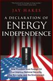 A Declaration of Energy Independence, Jay Hakes, 0470267631