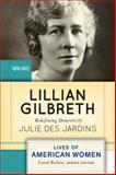 Lillian Gilbreth : Redefining Domesticity, Des Jardins, Julie, 0813347637