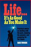 Life - It's As Good As You Make It, Ron Woods, 0884947637