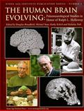 The Human Brain Evolving : Paleoneurological Studies in Honor of Ralph L. Holloway, Schick, Kathy, 0979227631