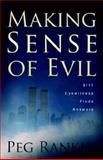 Making Sense of Evil God's Way, Peg Rankin, 1414107633