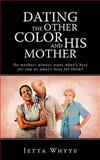 Dating the Other Color and His Mother, Jetta Whyte, 1440157634