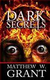 Dark Secrets, Matthew Grant, 1492947636