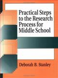Practical Steps to the Research Process for Middle School, Deborah B. Stanley, 1563087634