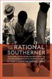 The Rational Southerner : Black Mobilization, Republican Growth, and the Partisan Transformation of the American South, Hood III, M. V. and Kidd, Quentin, 0199377642