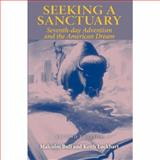 Seeking a Sanctuary : Seventh-Day Adventism and the American Dream, Bull, Malcolm and Lockhart, Keith, 0253347645