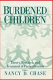Burdened Children : Theory, Research, and Treatment of Parentification, Gregory J. Jurkovic, 0761907645