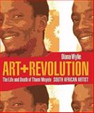 Art and Revolution : The Life and Death of Thami Mnyele, South African Artist, Wylie, Diana, 0813927641
