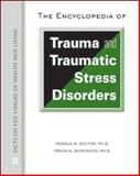 The Encyclopedia of Trauma and Traumatic Stress Disorders, Doctor, Ronald M. and Shiromoto, Frank N., 0816067643