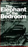 The Elephant in the Bedroom : Automobile Dependence and Denial: Impacts on the Economy and Environment, Hart, Stanley I. and Spivak, Alvin L., 0932727646