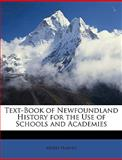 Text-Book of Newfoundland History for the Use of Schools and Academies, Moses Harvey, 114915764X