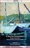 A Sea for Encounters : Essays Towards a Postcolonial Commonwealth, , 9042027649