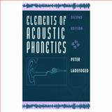 Elements of Acoustic Phonetics, Ladefoged, Peter, 0226467643