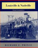 Louisville and Nashville Steam Locomotives 1968, Prince, Richard E., 025333764X