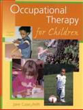Occupational Therapy for Children, Jane Clifford O'Brien PhD  OTR/L, Jane Case-Smith EdD  OTR/L  FAOTA, Jane Case-Smith, 0323007643