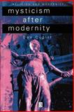 Mysticism after Modernity, Cupitt, Don, 0631207643
