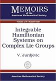 Integrable Hamiltonian Systems on Complex Lie Groups, Jurdjevic, Velimir, 0821837648