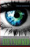 Eye Unlocked, Linda M. Washington, 0982387644