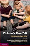 Children's Peer Talk : Learning from Each Other, , 1107017645