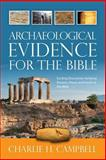 Archaeological Evidence for the Bible, Charlie Campbell, 1467937649