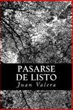 Pasarse de Listo, Juan Valera, 1480017647