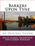 Barkers upon Tyne, Kelly Marie Thompson and Garry Berman, 1482547643