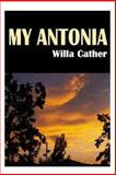 My Antonia, Willa Cather, 149961764X