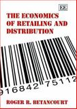 Economics of Retailing and Distribution, Betancourt, 1845427645