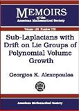 Sub-Laplacians with Drift on Lie Groups of Polynomial Volume Growth, Georgios K. Alexopoulos, 0821827642