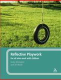 Reflective Playwork : For All Who Work with Children, Kilvington, Jacky and Wood, Ali, 0826497640