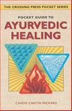 Pocket Guide to Ayurvedic Healing, Candis C. Packard, 0895947641