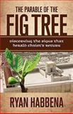 The Parable of the Fig Tree, Ryan Habbena, 0981527647