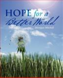 Hope for a Better World, Monique Mitchell, 1475917643