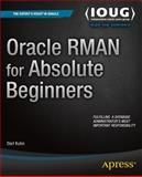 Oracle RMAN for Absolute Beginners, Darl Kuhn, 1484207645