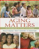 Aging Matters : An Introduction to Social Gerontology, Hooyman, Nancy and Kiyak, H. Asuman, 0205727646