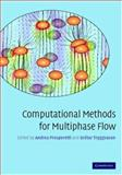 Computational Methods for Multiphase Flow, , 0521847648