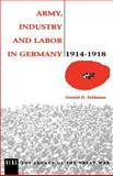 Army, Industry and Labour in Germany, 1914-1918, Feldman, Gerald D. and Feldman, Gerald, 0854967648