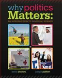 Why Politics Matters : An Introduction to Political Science, Dooley, Kevin L., 1285437640