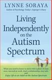 Living Independently on the Autism Spectrum, Lynne Soraya, 1440557640