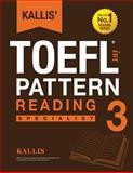 KALLIS' IBT TOEFL Pattern Reading 3, Kallis, 1495317641