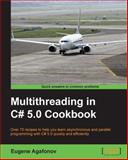 Multithreading in C# 5. 0 Cookbook, Eugene Agafonov, 1849697647