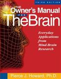 The Owner's Manual for the Brain, Pierce J. Howard, 1885167644