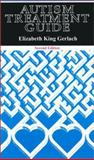 Autism Treatment Guide, Elizabeth K. Gerlach, 1885477643