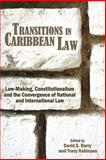 Transitions in Caribbean Law: Law-Making, Constitutionalism, Berry and Robinson, 9768167645