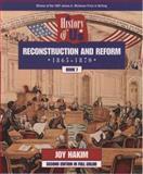 Reconstruction and Reform,1865-1896, Joy Hakim, 0195127641