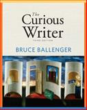 The Curious Writer, Ballenger, Bruce P., 0205707645