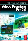 The Focal Easy Guide to Adobe ® Premiere ® Pro 2. 0, Kolb, Tim, 0240807642